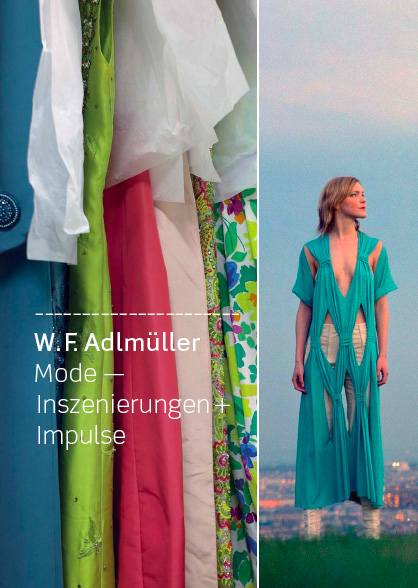 W. F. Adlmüller Mode, Inszenierungen, Impulse